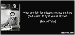 When you fight for a desperate cause and have good reasons to fight ...