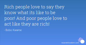 people love to say they know what its like to be poor! And poor people ...