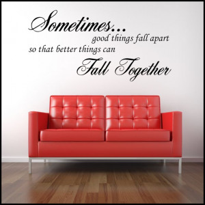 Sometimes Good Things Fall ~ Wall sticker Quote / decals