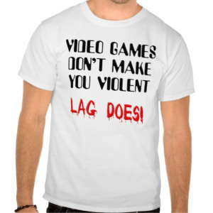 video_game_lag_violence_funny_t_shirt ...