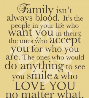 Family Isn't Always Blood ~ Family Quote