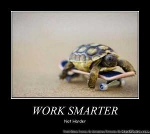 Always Work Smart, Not Hard