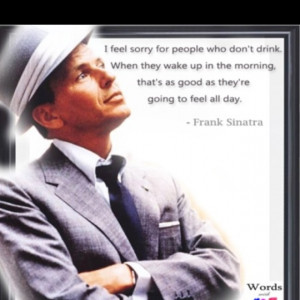One of my fav Frank Sinatra quotes