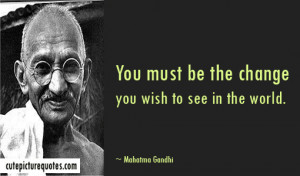 Change Quotes / Mahatma Gandhi Quotes / World Quotes