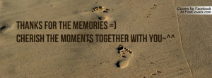thanks for the memories =)cherish the moments together with you ...
