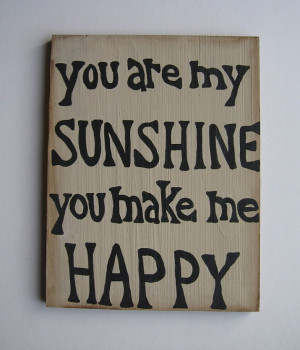 Wood Sayings Sign You Make Me Happy Hand Painted by AntonMurals