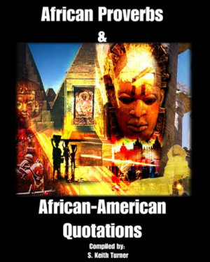 African Proverbs & African-American Quotations