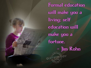: [url=http://www.quotesbuddy.com/education-quotes/self-education ...