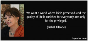 We want a world where life is preserved, and the quality of life is ...