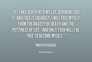 quote-Martin-Heidegger-if-i-take-death-into-my-life-41540.png