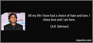 ... -of-hate-and-love-i-chose-love-and-i-am-here-a-r-rahman-337027.jpg