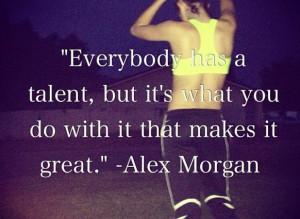 ... Quotes, Soccer Quotes Alex Morgan, Alex Morgan Quotes, Alex Morgan