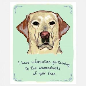 Funny Labrador Retriever Print.
