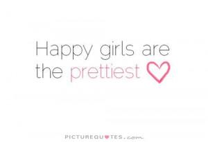 happy girls are the prettiest girls