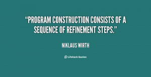 """Program construction consists of a sequence of refinement steps."""""""