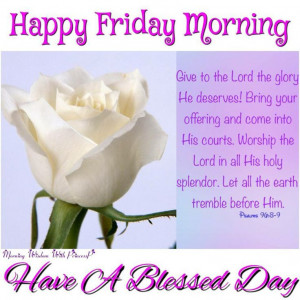 190737-Happy-Friday-Morning-Have-A-Blessed-Day.jpg