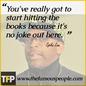 Spike Lee Famous Quotes