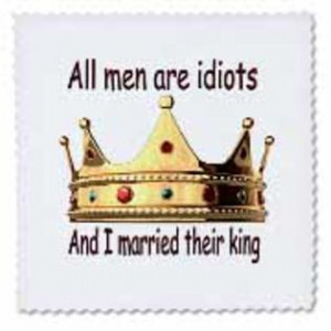 3dRose -- Funny Quotes And Sayings - All men are idiots And I married ...