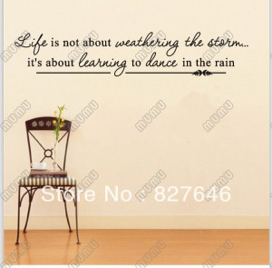 Life-is-not-about-weathering-the-storm-it-s-about-learning-to-dance-in ...