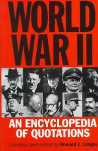 ... NEW World War II: An Encyclopedia of Quotations by Hardcover Book
