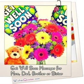 Get Well Soon Messages for Mom, Dad, Brother or Sister