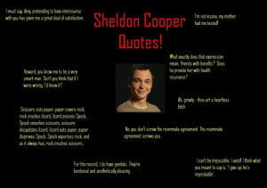 Sheldon Cooper Quotes. Some of Sheldon's funniest quotes.. I meet we ...