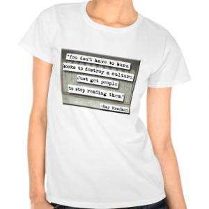 Ray Bradbury quote on books T Shirt