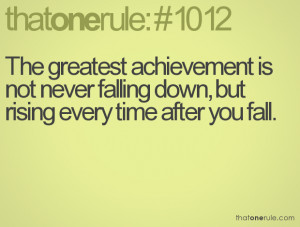 The greatest achievement is
