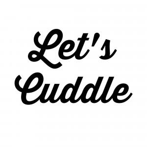 Cuddling Sayings Let's cuddle 18″ x 18″