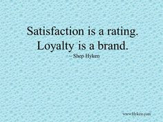 love this quote - build loyalty with your customers and you will ...