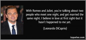 ... love at first sight-but it hasn't happened to me yet. - Leonardo