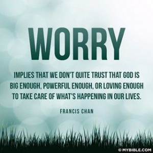 Francis Chan!: 552552 Pixel, Quotes About Worry, Court Quotes, Quotes ...