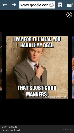 My all time favorite quote from Barney