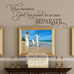 What Therefore God Has Joined Let No Man Separate