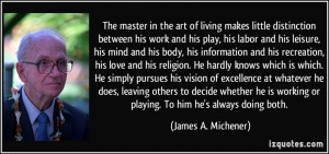his leisure, his mind and his body, his information and his recreation ...