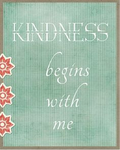 Kindness begins with me.