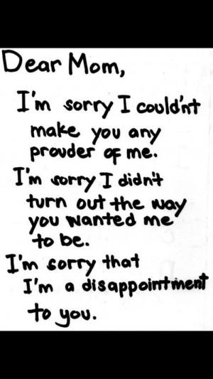 Dear Mom Im Sorry Quotes Dear mom, i'm sorry @celina sanchez. via ...