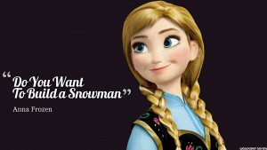 Do You Want To Build A Snowman Quotes - Anna Frozen Wallpaper,Images ...
