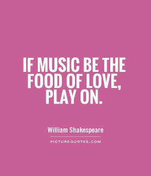 Love Quotes Music Quotes William Shakespeare Quotes Food Quotes Music ...