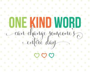 Sunday Encouragement: One Kind Word {8.3.14}