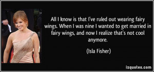 More Isla Fisher Quotes