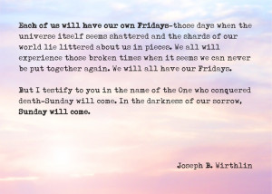 Sunday will come... #quote by Joseph B. Wirthlin