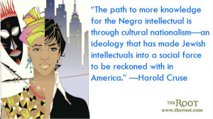 Quote of the Day: Harold Cruse on Cultural Nationalism