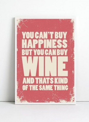 Wine is happiness quote !