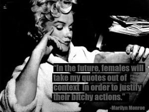 Fake Marilyn Monroe Quote On Modern Use Of Her Quotes By Trashy Girls