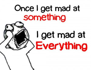 Don--t-Get-Mad-Because-When-You-Get-Mad-at-Something-You-Will-Get-At ...