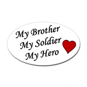 ... > Armed Forces Stickers > My Brother My Soldier My Hero Oval Sticker