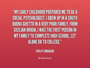 quote-Philip-Zimbardo-my-early-childhood-prepared-me-to-be-37972.png