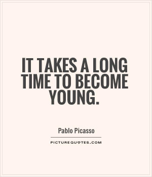 Pablo Picasso Quotes Age Quotes Young Quotes