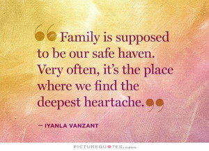 Family Quotes Safe Haven Quotes Heartache Quotes Iyanla Vanzant Quotes